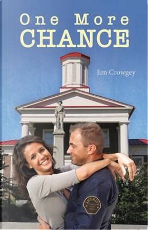 One More Chance by Jim Crowgey