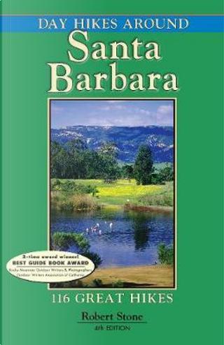 Day Hikes Around Santa Barbara by Robert Stone