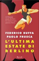 L'ultima estate di Berlino by Federico Buffa, Paolo Frusca