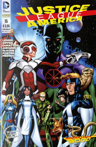 Justice League America n. 15 by Dan Jurgens, J. M. DeMatteis, Jeff Lemire, Keith Giffen
