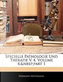 Specielle Pathologie Und Therapie V. 4, Volume 4, part 1 by Hermann Nothnagel