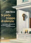 Si parla troppo di silenzio by Aldo Nove