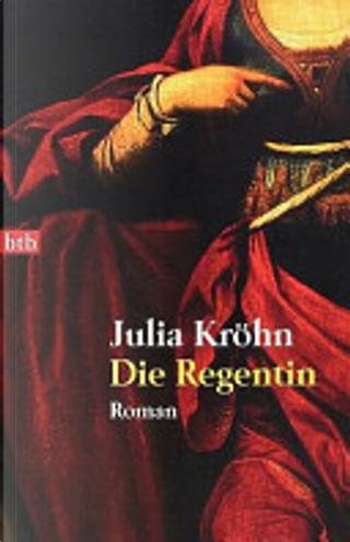 Die Regentin by Julia Kröhn
