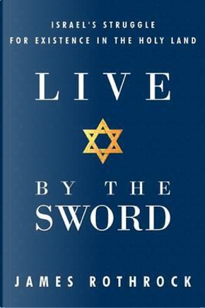 Live by the Sword by James Rothrock