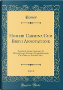 Homeri Carmina Cum Brevi Annotatione, Vol. 2 by Homer Homer