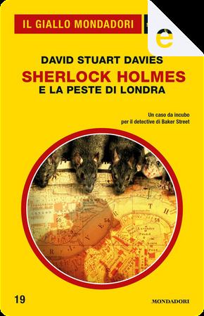 Sherlock Holmes e la peste di Londra by David Stuart Davies