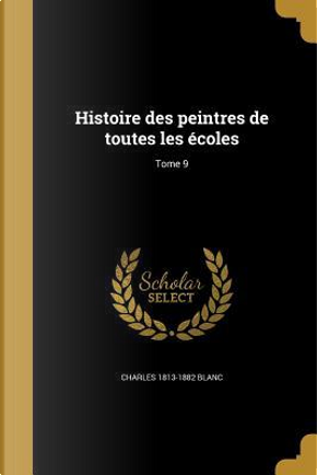 FRE-HISTOIRE DES PEINTRES DE T by Charles 1813-1882 Blanc
