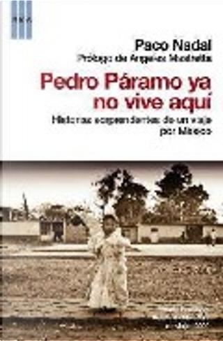 Pedro Páramo ya no vive aquí by Paco Nadal