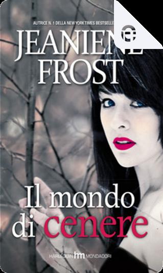 Il mondo di cenere by Jeaniene Frost