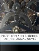 Napoleon and Blucher by L. 1814 Muhlbach