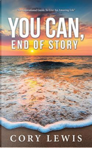 You Can, End of Story by Cory Lewis