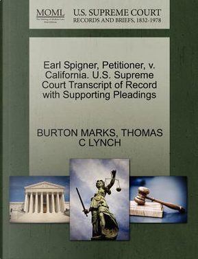 Earl Spigner, Petitioner, V. California. U.S. Supreme Court Transcript of Record with Supporting Pleadings by Burton Marks