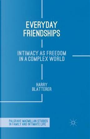 Everyday Friendships by H. Blatterer