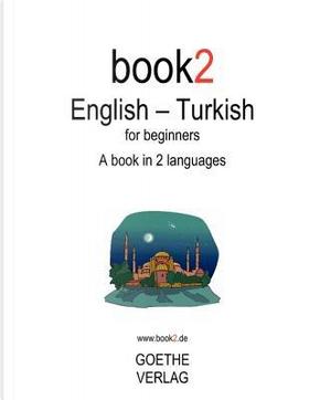 Book2 English - Turkish for Beginners by Johannes Schumann