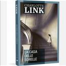 La casa delle sorelle by Charlotte Link