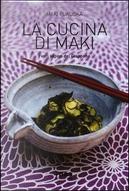 La cucina di Maki. I veri sapori del Giappone. Ediz. illustrata by Maki Fukuoka