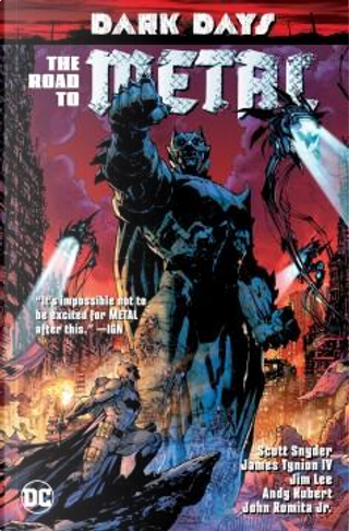 Dark Days: The Road to Metal by Grant Morrison, James Tynion IV, Scott Snyder, Tim Seeley
