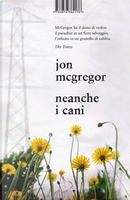 Neanche i cani by Jon McGregor