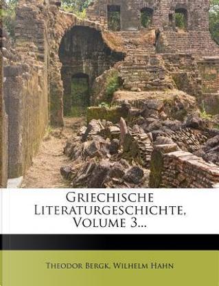 Griechische Literaturgeschichte. by Theodor Bergk