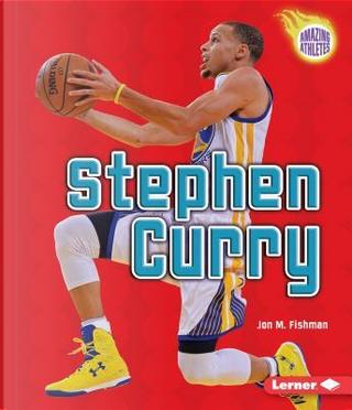 Stephen Curry by Jon M. Fishman