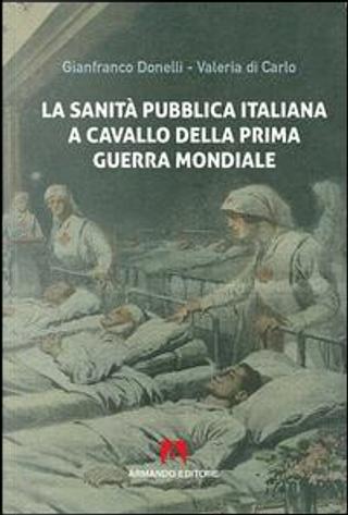 La sanità pubblica italiana negli anni a cavallo della prima guerra mondiale by Gianfranco Donelli