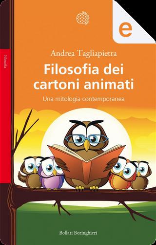 Filosofia dei cartoni animati by Andrea Tagliapietra