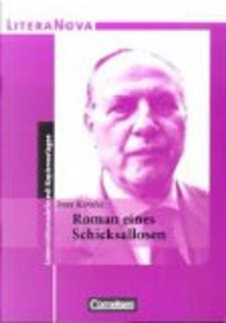 Roman eines Schicksallosen by Imre Kertesz