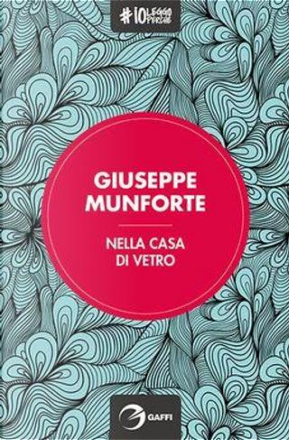 Nella casa di vetro by Giuseppe Munforte