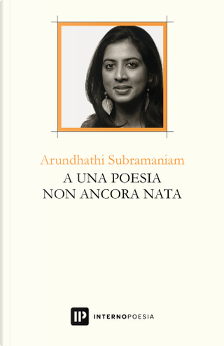 A una poesia non ancora nata by Arundhathi Subramaniam