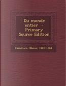 Du Monde Entier - Primary Source Edition by Blaise Cendrars