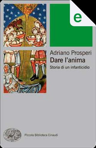 Dare l'anima by Adriano Prosperi