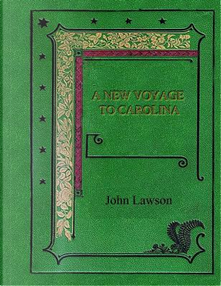 A New Voyage to Carolina by John Lawson
