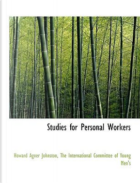 Studies for Personal Workers by The International Committee of Young Men's