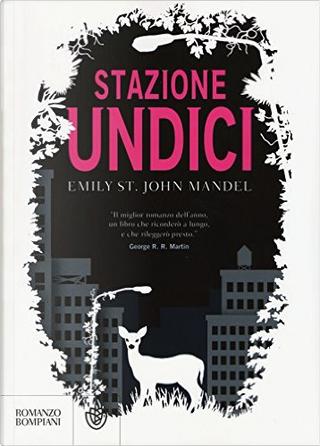 Stazione undici by Emily St. John Mandel
