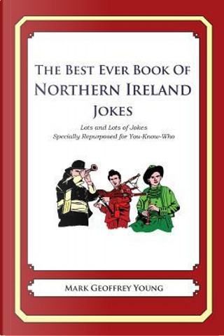 The Best Ever Book of Northern Ireland Jokes by Mark Geoffrey Young
