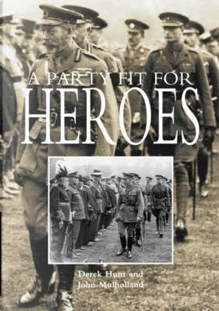 A Party Fit for Heroes by Derek Hunt
