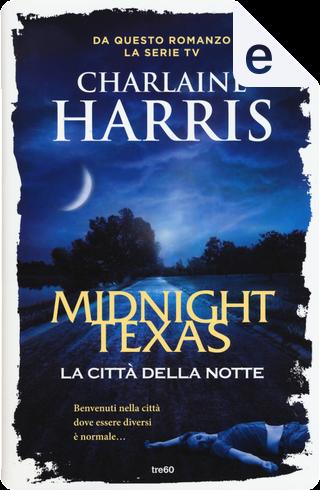 Midnight Texas, la città della notte by Charlaine Harris