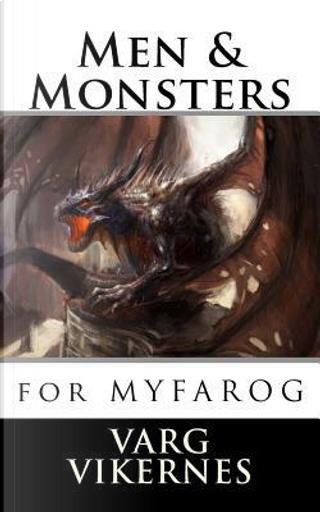 Men & Monsters by Varg Vikernes