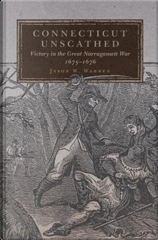 Connecticut Unscathed by Jason W. Warren