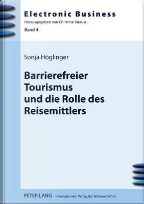 Barrierefreier Tourismus Und Die Rolle Des Reisemittlers by Sonja Hoglinger