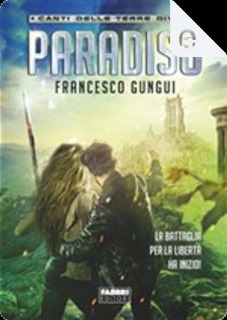 Paradiso by Francesco Gungui
