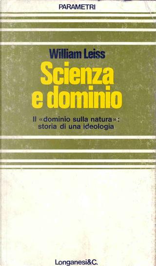 Scienza e dominio by William Leiss