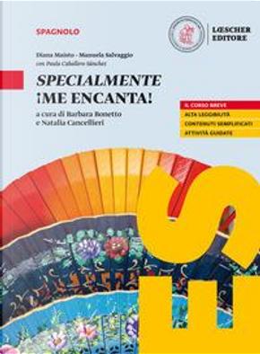 ¡Me encanta! Mis competencias para comunicar en español. Specialmente ¡Me encanta!. Per le Scuole superiori by Diana Maisto