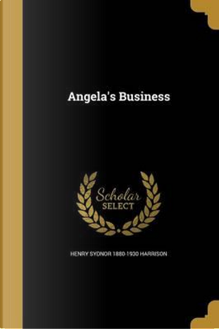 ANGELAS BUSINESS by Henry Sydnor 1880-1930 Harrison