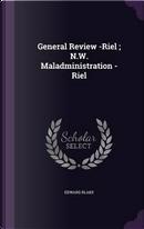 General Review -Riel; N.W. Maladministration -Riel by Edward Blake