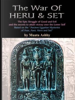The War of Heru and Set by Muata Ashby