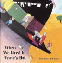 When We Lived in Uncle's Hat by Jutta Bauer, Peter Stamm