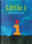 Little I by Michael Hall