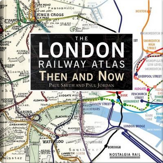 The London Railway Atlas by Paul Smith