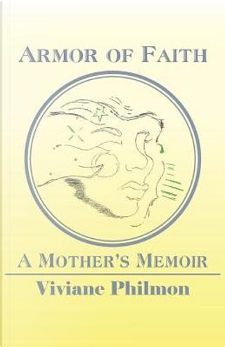 Armor of Faith by Viviane M. Philmon